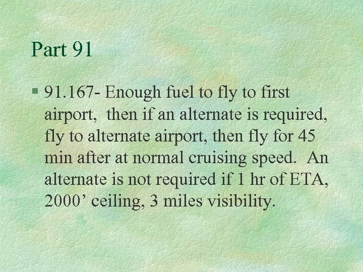 Part 91 § 91. 167 - Enough fuel to fly to first airport, then