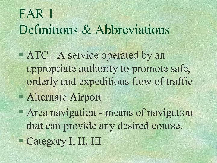 FAR 1 Definitions & Abbreviations § ATC - A service operated by an appropriate