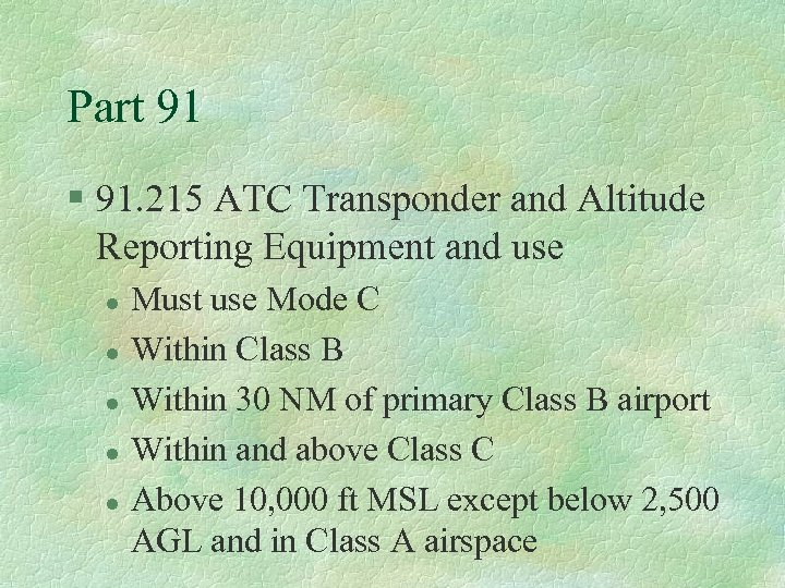 Part 91 § 91. 215 ATC Transponder and Altitude Reporting Equipment and use l