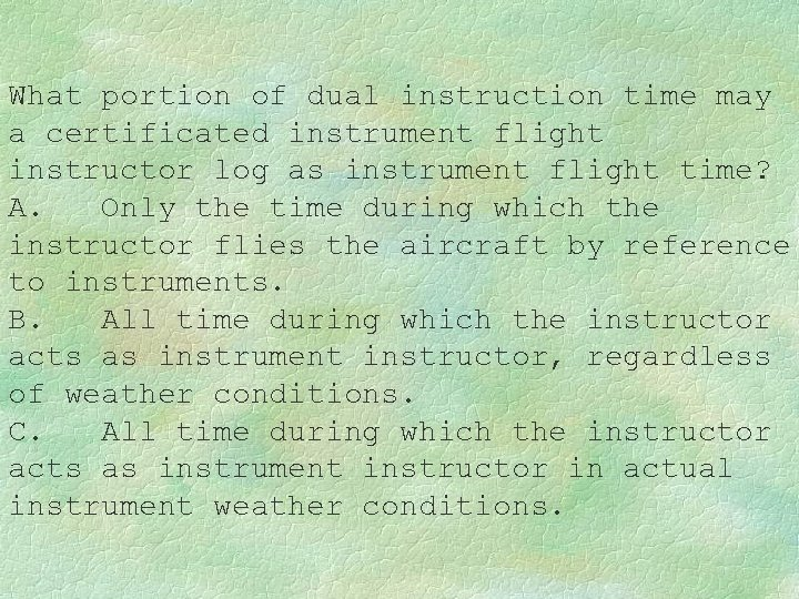 What portion of dual instruction time may a certificated instrument flight instructor log as
