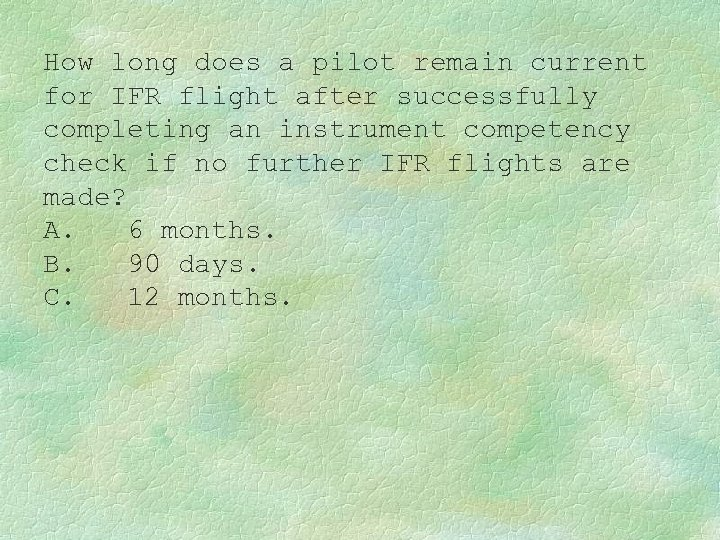 How long does a pilot remain current for IFR flight after successfully completing an