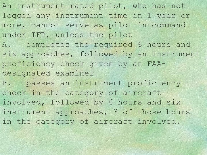 An instrument rated pilot, who has not logged any instrument time in 1 year