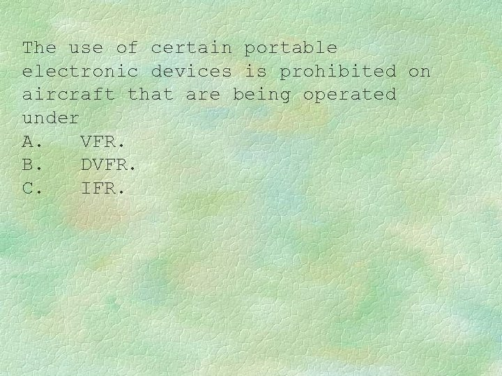 The use of certain portable electronic devices is prohibited on aircraft that are being