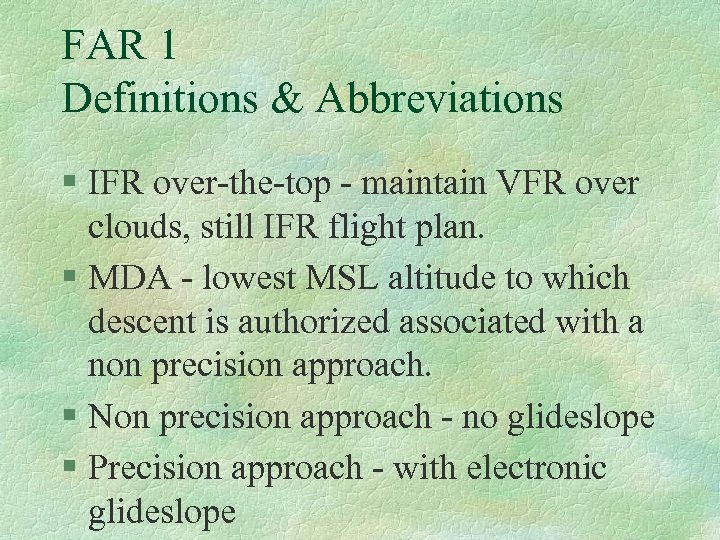 FAR 1 Definitions & Abbreviations § IFR over-the-top - maintain VFR over clouds, still