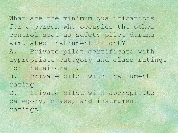 What are the minimum qualifications for a person who occupies the other control seat