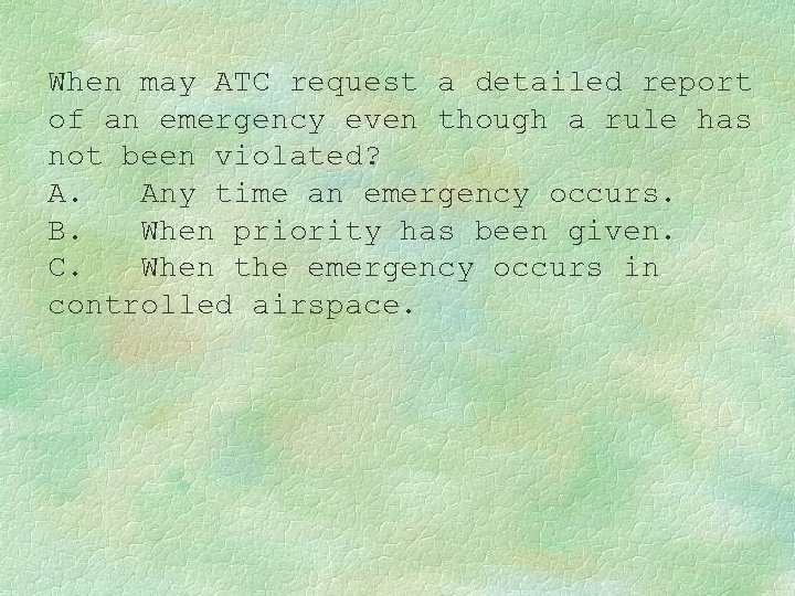 When may ATC request a detailed report of an emergency even though a rule