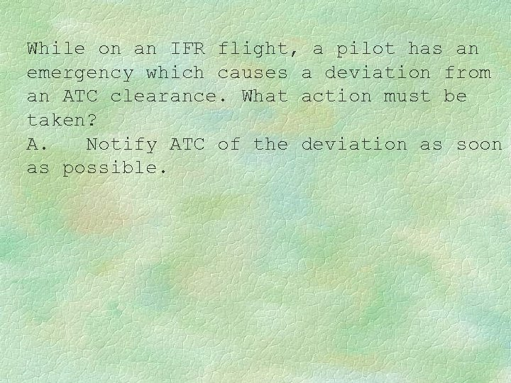 While on an IFR flight, a pilot has an emergency which causes a deviation