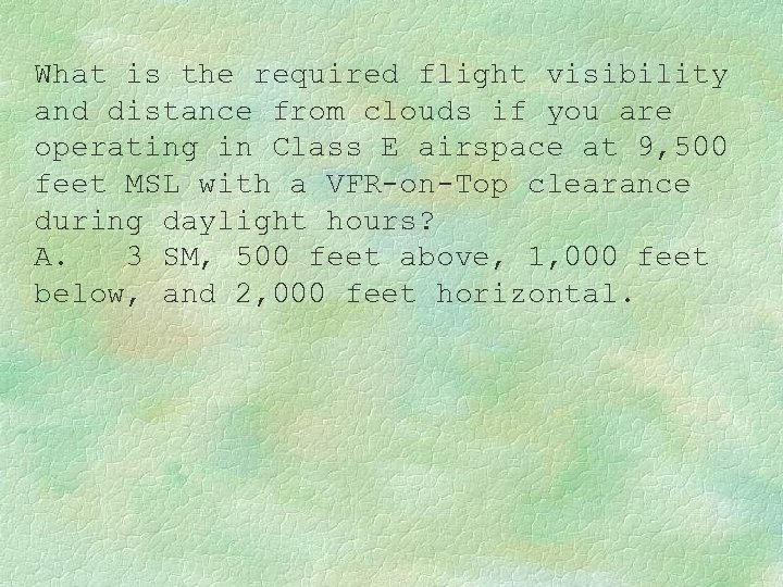 What is the required flight visibility and distance from clouds if you are operating