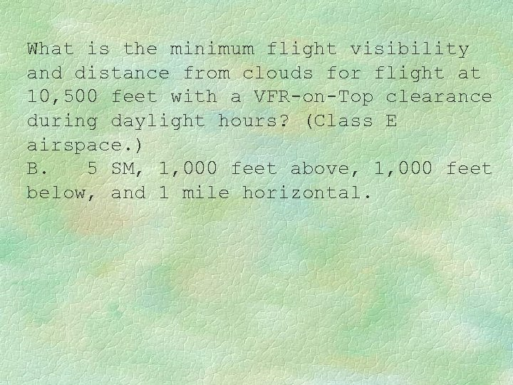 What is the minimum flight visibility and distance from clouds for flight at 10,