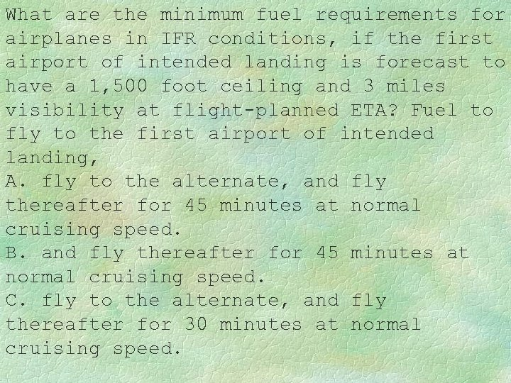 What are the minimum fuel requirements for airplanes in IFR conditions, if the first