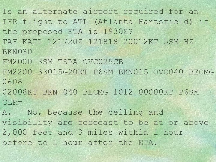 Is an alternate airport required for an IFR flight to ATL (Atlanta Hartsfield) if