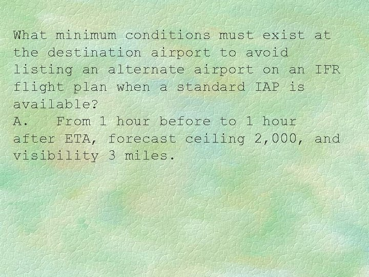 What minimum conditions must exist at the destination airport to avoid listing an alternate