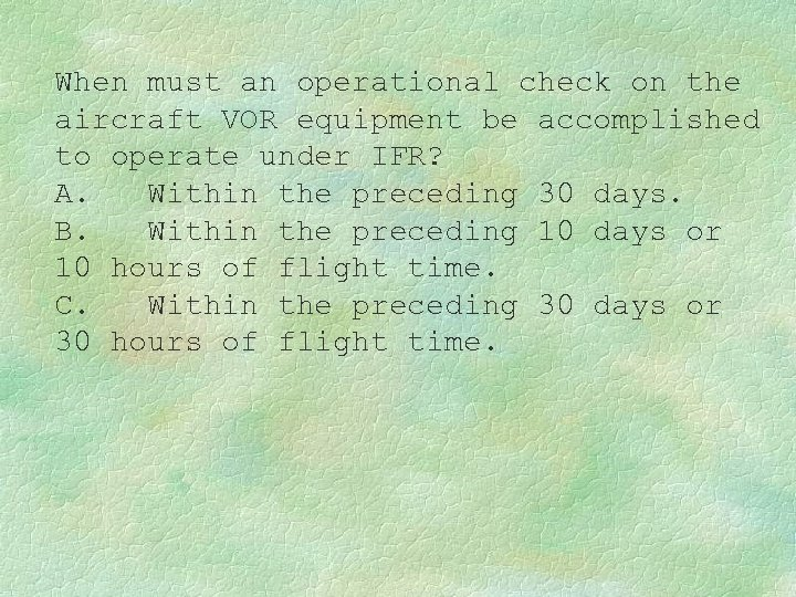 When must an operational check on the aircraft VOR equipment be accomplished to operate