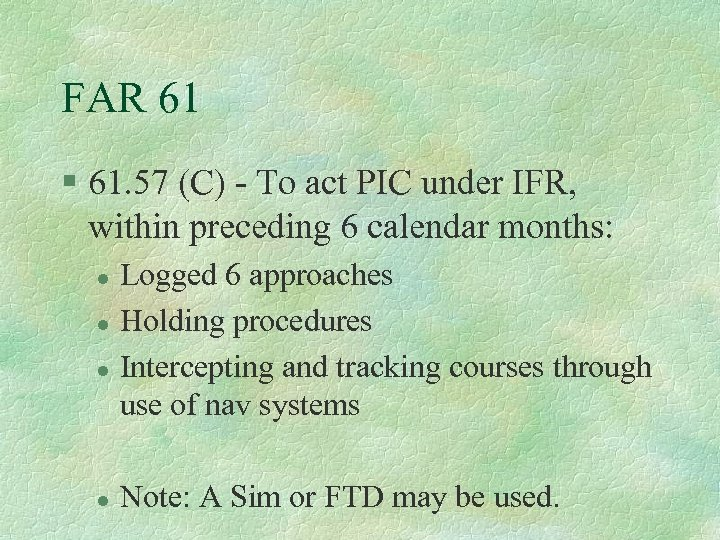 FAR 61 § 61. 57 (C) - To act PIC under IFR, within preceding