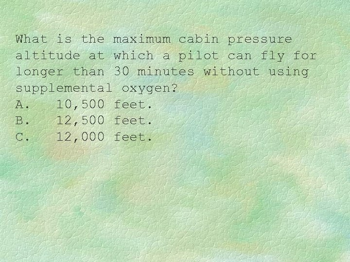 What is the maximum cabin pressure altitude at which a pilot can fly for