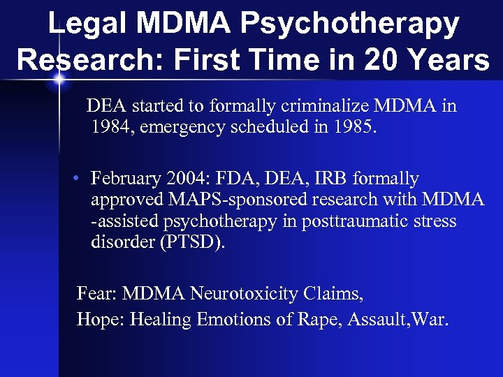 Legal MDMA Psychotherapy Research: First Time in 20 Years DEA started to formally criminalize
