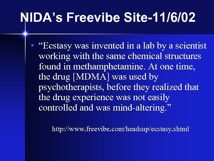 """NIDA's Freevibe Site-11/6/02 • """"Ecstasy was invented in a lab by a scientist working"""