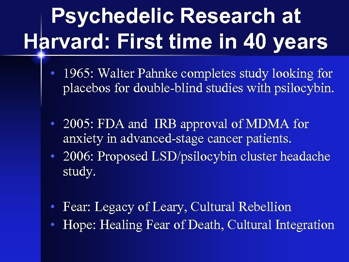 Psychedelic Research at Harvard: First time in 40 years • 1965: Walter Pahnke completes