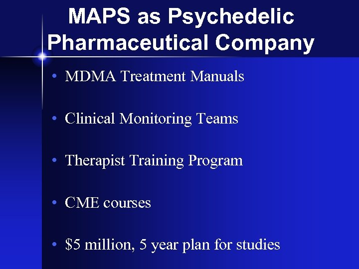 MAPS as Psychedelic Pharmaceutical Company • MDMA Treatment Manuals • Clinical Monitoring Teams •