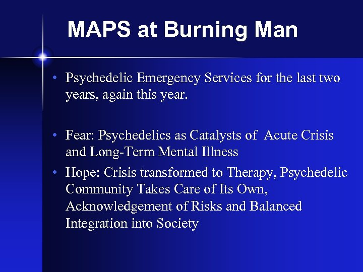 MAPS at Burning Man • Psychedelic Emergency Services for the last two years, again