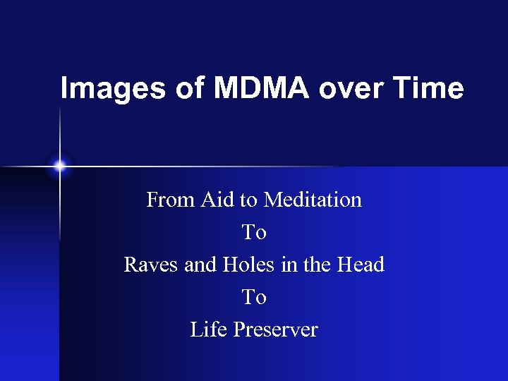 Images of MDMA over Time From Aid to Meditation To Raves and Holes in