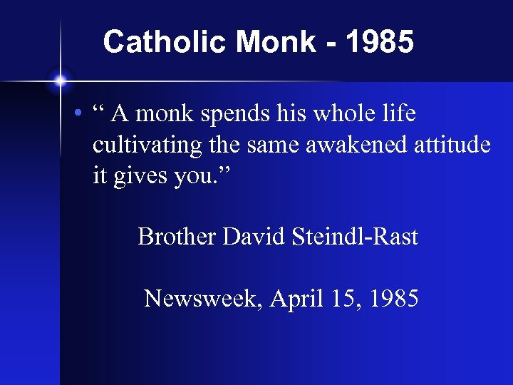 """Catholic Monk - 1985 • """" A monk spends his whole life cultivating the"""
