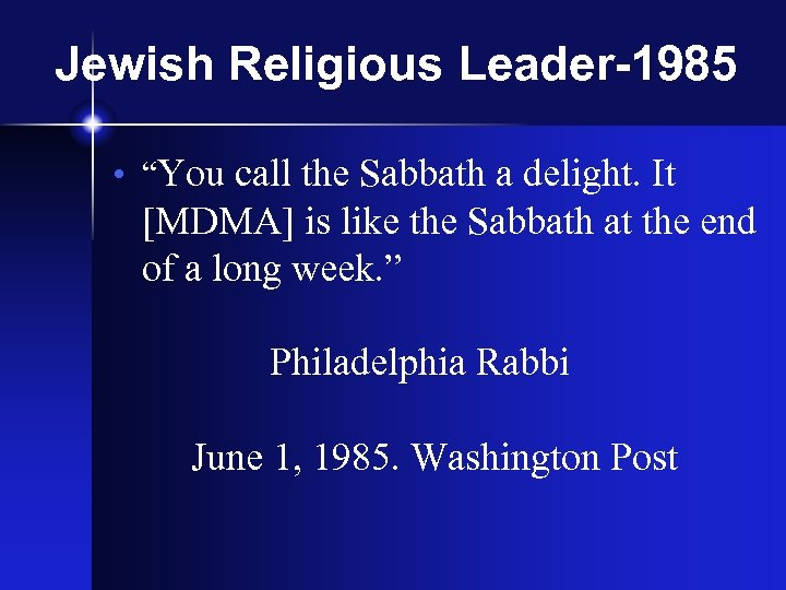 """Jewish Religious Leader-1985 • """"You call the Sabbath a delight. It [MDMA] is like"""