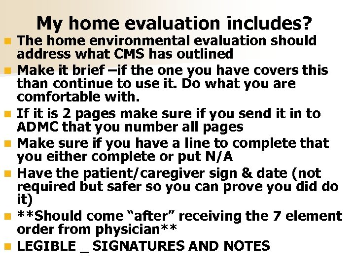 My home evaluation includes? n n n n The home environmental evaluation should address