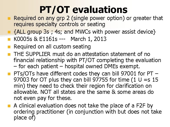 PT/OT evaluations n n n n Required on any grp 2 (single power