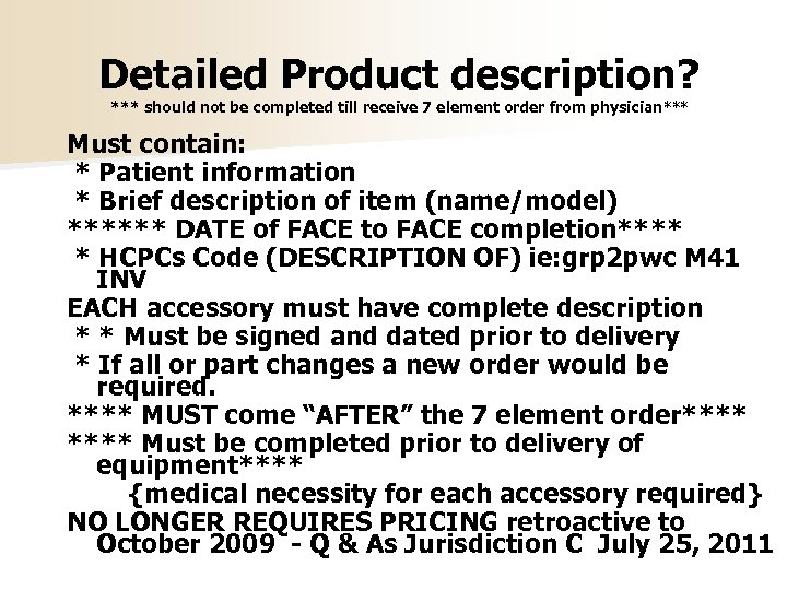 Detailed Product description? *** should not be completed till receive 7 element order from
