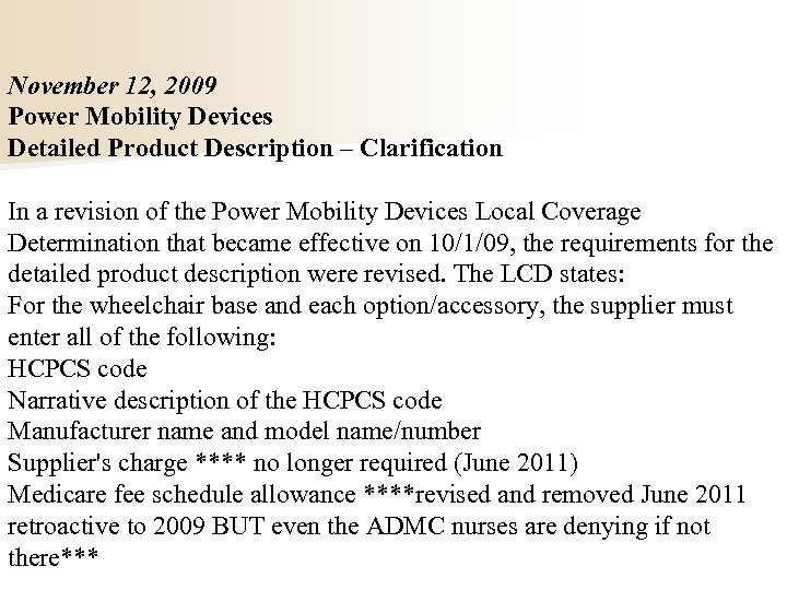 November 12, 2009 Power Mobility Devices Detailed Product Description – Clarification In a revision