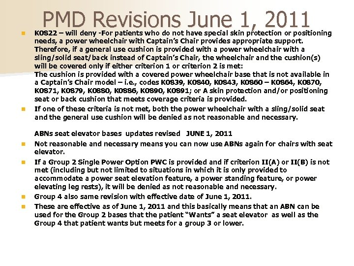 n n n PMD Revisions June 1, 2011 K 0822 – will deny -For