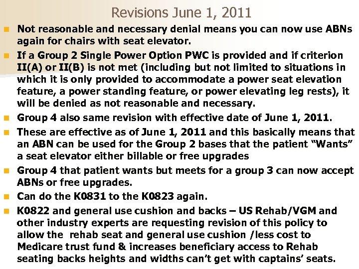 Revisions June 1, 2011 n n n n Not reasonable and necessary denial