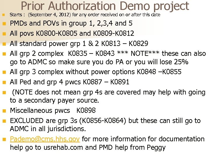 Prior Authorization Demo project n Starts : (September 4, 2012) for any order received