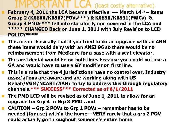 IMPORTANT LCA (least costly alternative) n n n February 4, 2011 the LCA became