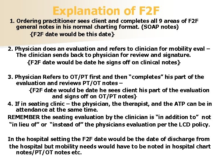 Explanation of F 2 F 1. Ordering practitioner sees client and completes all 9