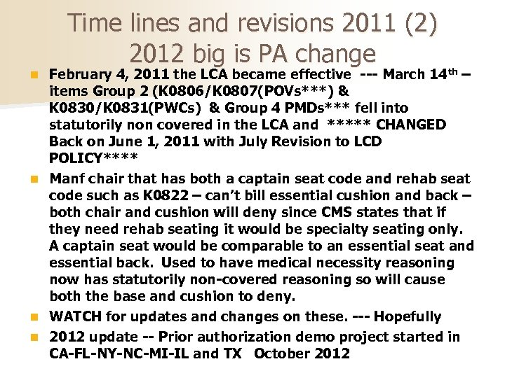 Time lines and revisions 2011 (2) 2012 big is PA change February 4, 2011
