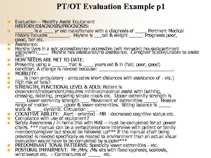 PT/OT Evaluation Example p 1 n n n n Evaluation – Mobility Assist Equipment