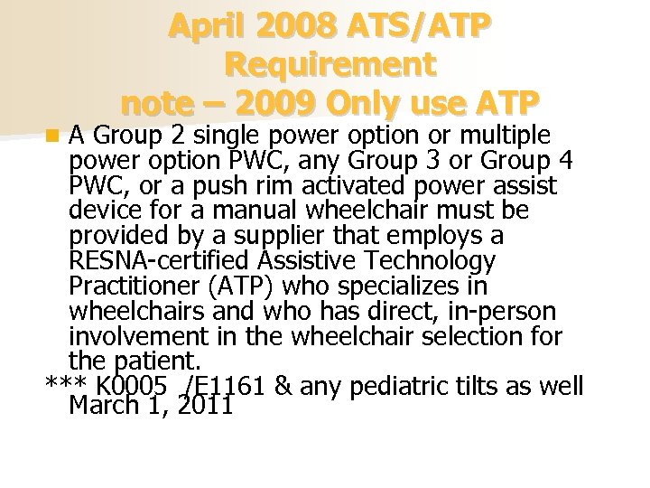 April 2008 ATS/ATP Requirement note – 2009 Only use ATP A Group 2 single