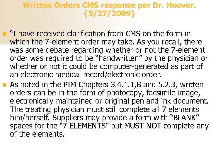 """Written Orders CMS response per Dr. Hoover. {5/27/2009} """"I have received clarification from CMS"""