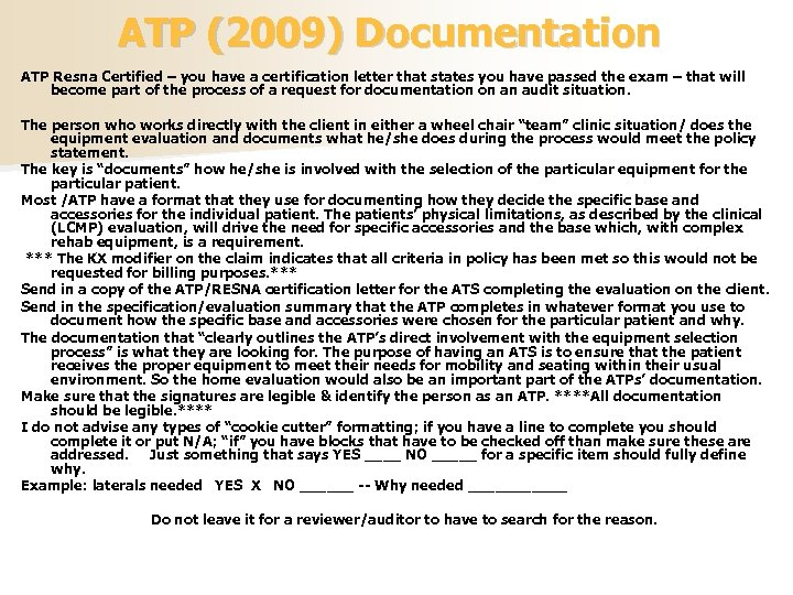 ATP (2009) Documentation ATP Resna Certified – you have a certification letter that states