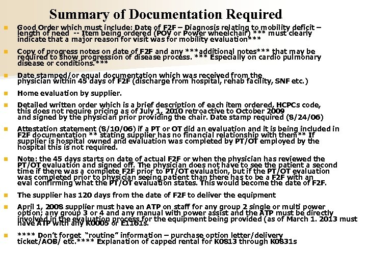 Summary of Documentation Required n Good Order which must include: Date of F 2