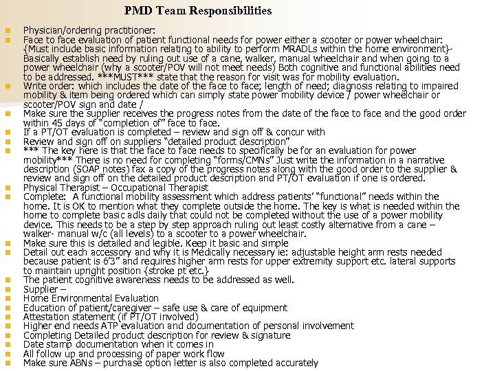 PMD Team Responsibilities n n n n n n Physician/ordering practitioner: Face to face