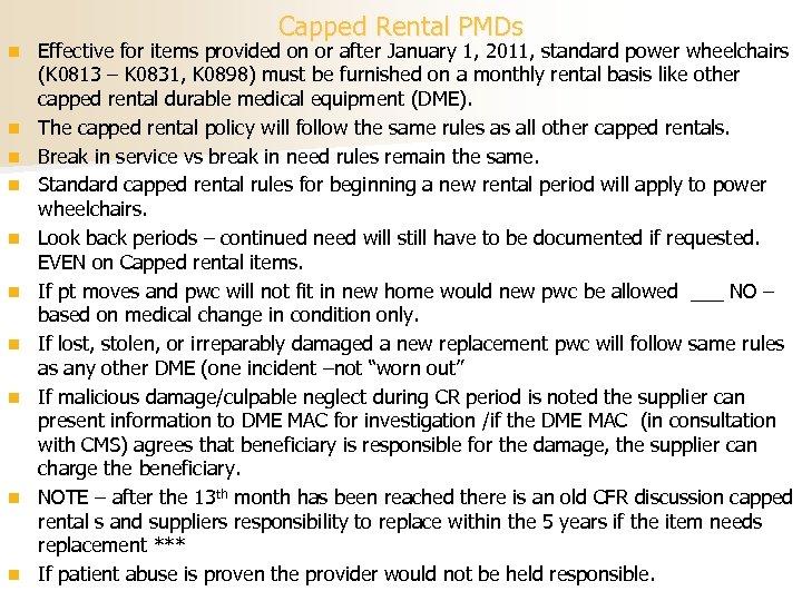 Capped Rental PMDs n n n n n Effective for items provided on or