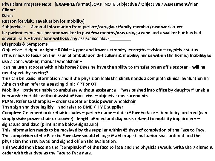 Physicians Progress Note (EXAMPLE format)SOAP NOTE Subjective / Objective / Assessment/Plan Client: Date: Reason