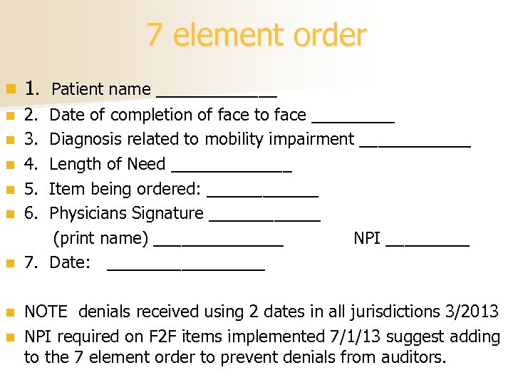 7 element order n 1. Patient name _______ 2. Date of completion of face