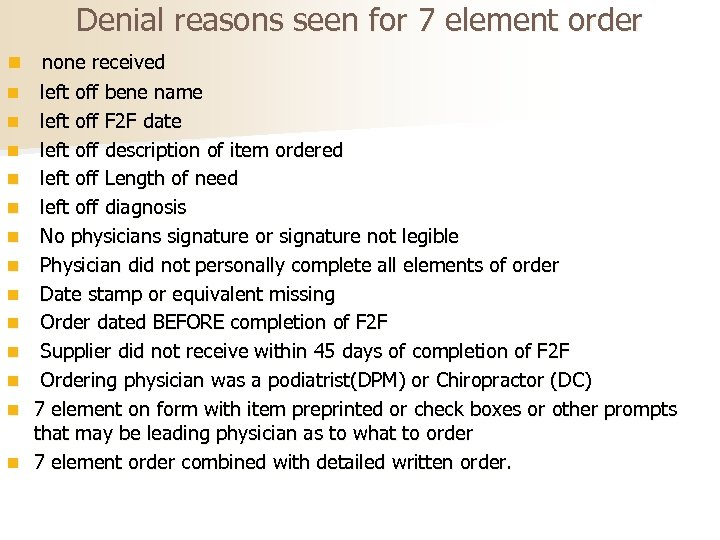 Denial reasons seen for 7 element order n none received n left off bene