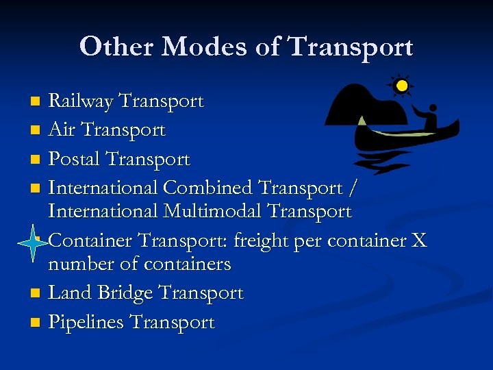 Other Modes of Transport Railway Transport n Air Transport n Postal Transport n International