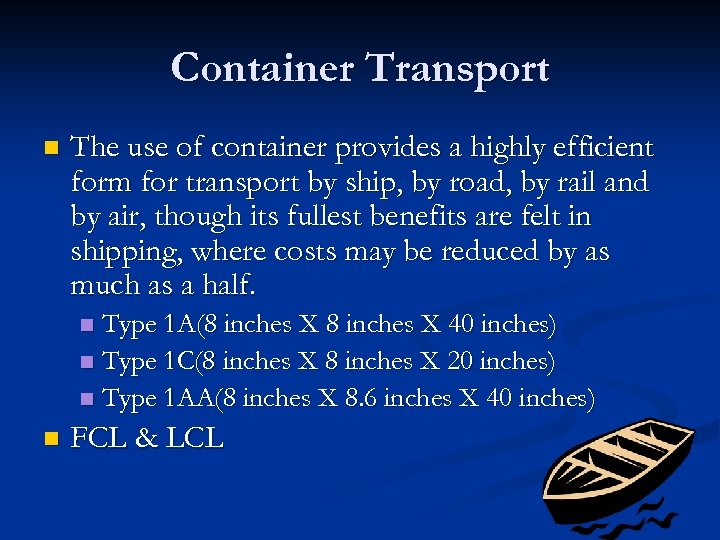 Container Transport n The use of container provides a highly efficient form for transport
