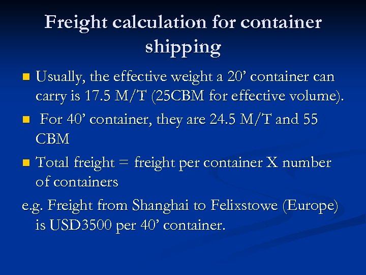Freight calculation for container shipping Usually, the effective weight a 20' container can carry